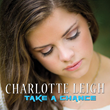 Take a Chance - EP - Charlotte Leigh