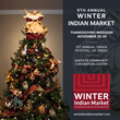 Winter Indian Market® brings an inaugural Festival of Trees and benefit concert Thanksgiving Weekend