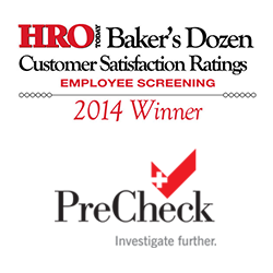 PreCheck, a healthcare exclusive employment and background screening firm, debuts on HRO Today's Baker's Dozen Customer Satisfaction Ratings for Background Screening.