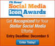 PR News' Social Media Icon Awards - Entry Deadline Is Today