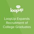LoopUp Expands Recruitment of College Graduates