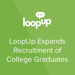 LoopUp Expands Recruitment of College Graduates