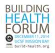 The inaugural Building Health Forum takes place in San Francisco on Thursday, December 11, 2014.