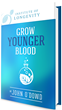 Grow Younger Blood Review Reveals a New Unique Health Product
