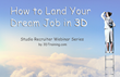 """3D Training Institute (3DTi) to Launch """"How to Land Your Dream Job in 3D"""" Webinar Series"""