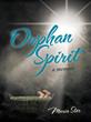 "New Memoir, ""Orphan Spirit"" by Maria Starr, Empowers Readers..."
