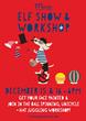 Elf Show & Workshop, December 15 & 16