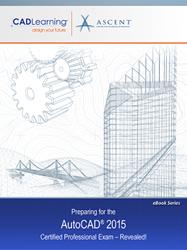 AutoCAD 2015 Certified Professional Exam Preparation - Revealed!