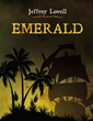 "Author Dr. Jeff Lovell Addresses Many Issues of Relationships in His Mystery Novel ""Emerald"" Including Trust and Spousal Abuse"