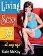 Kate McKay, Author of Living Sexy Fit, Hosts Upcoming Book Signings...