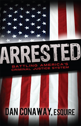 Arrested: Battling America's Criminal Justice System