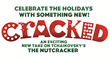 American Theater Dance Workshop Presents Cracked - A New and Exciting Look at Tchaikovsky's the Nutcracker