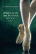 New novel by Jean Gilbertson choreographs spiritual ballet