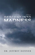 'Descent into Madness' draws on experience of psychologist-author
