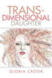 Gloria Crook shares story of 'Trans-Dimensional Daughter'