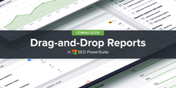 new-reports-seo-powersuite-preview