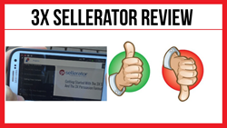 3X Sellerator Review