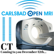Carlsbad Open MRI Offering CT Services Beginning December 12th