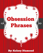 Obsession Phrases: Review Examining Kelsey Diamond's Relationship...