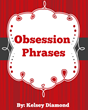 Obsession Phrases: Review Exposes Kelsey Diamond's Dating Guidebook...