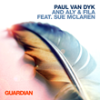 "Paul van Dyk and Aly & Fila ft Sue McLaren, ""Guardian"" (Ultra Music/NewState) Single Released December 12th"
