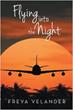 Flying into the Night by Freya Velander