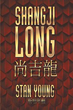Author Stan Young publishes 'Shangji Long'