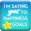Say YES to happiness goals in the Happiness Goals Countdown at LIfeCoachHub.com