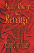 Millionaire Seeks Revenge in New Novel 'Love, Money, and Revenge'