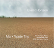 "Bassist/Composer Mark Wade Debuts with ""Event Horizon,""..."