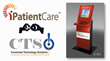 iPatientCare Partner, Connected Technology Solutions (CTS) to Enrich Better Usability of iPatientCare Patient Check-in Kiosk
