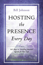 """Hosting The Presence Every Day"" by Bill Johnson"