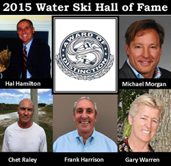 2015 Water Ski Hall of Fame Award of Distinction Recipients: Hal Hamilton, Frank Harrison, Dr. Michael Morgan, Chet Raley and Gary Warren