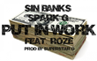 "Sin Banks & Spark G ""Put In Work"" To Release New Single"