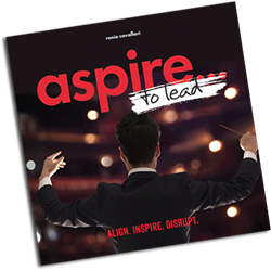 Aspire...to lead by Renie Cavallari