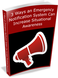 3 Ways an Emergency Notification System Can Increase Situational Awareness