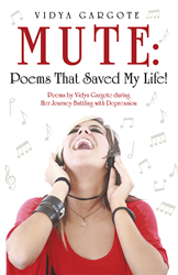 MUTE: Poems That Saved My Life! by Vidya Gargote