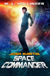"M. L. Hollinger's ""Josh Martin: Space Captain"""