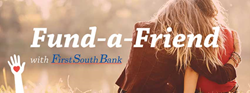 First South Bank Fund-a-Friend