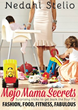 New Book, 'Mojo Mama Secrets', by Nedahl Stelio, Helps New Moms Get On The Fast Track To Fabulous