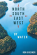 Ron Greiner takes readers 'North, South, East, West by Water' in new...