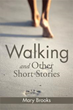 Mary Brooks releases 'Walking and Other Short Stories'