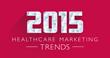 Smith & Jones Releases 2015 Healthcare Marketing Trends White...