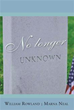 Authors William Rowland and Marna Neal detail how unknown soldiers...