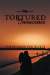 Young man journeys to find true self in new book 'Tortured Innocence'