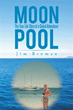 New Memoir by James Broman Takes Readers Through Moon Pools of Life