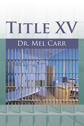 Title XV by Dr. Mel Carr