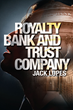 "Jack Lopes' Recent Book ""Royalty Bank and Trust Company"" is a Powerful..."