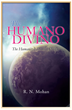 """R.N. Mohan's Newest Book """"The Humano Divino - The Humanity's Decisive..."""