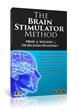The Brain Stimulator Method: Review Examines Dr. Richard Humphrey and Professor Jonathan Wilson Method for Sharpening Memory and Improving Brain Health